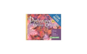 """Pathways to Better Quilting,"" by Sally Terry."
